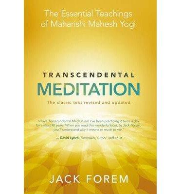 Transcendental Meditation: The Essential Teachings of Maharishi Mahesh Yogi: The Classic Text (Revised, Updated) Forem, Jack ( Author ) Oct-08-2012 Paperback
