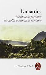 Méditations poétiques - Nouvelles Méditations poétiques d'Alphonse de Lamartine