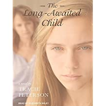 The Long-Awaited Child by Tracie Peterson (2016-02-09)