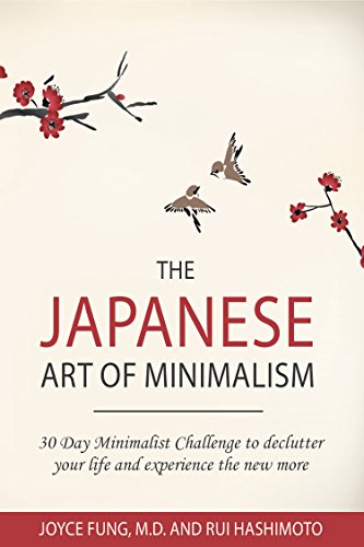 Minimalism : The Japanese Art of Minimalism: 30-Day Minimalist Challenge to Declutter your Life and Experience The New More (minimalist, minimalism book, ... declutter, organizing) (English Edition) por Dr. Joyce Fung