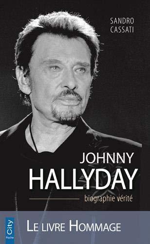 Johnny Hallyday la biographie vérité