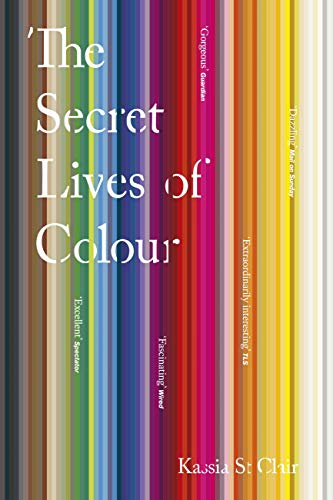 The Secret Lives of Colour (English Edition) eBook: Kassia St ...
