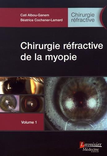 Chirurgie réfractive, Tome 1 : Chirurgie réfractive de la myopie