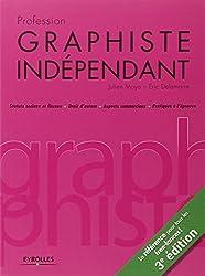 Profession graphiste indépendant : Statuts sociaux et fiscaux, Droit d'auteur, Aspects commerciaux,  Pratiques à l'épreuve