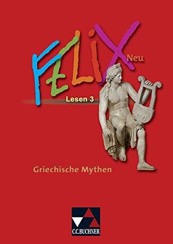 ltatives Begleitmaterial zu Felix - neu: Felix - Forum / Felix Lesen 3 - neu: Griechische Mythen: Fakultatives Begleitmaterial zu Felix - neu / Zu den Lektionen 50-69 ()