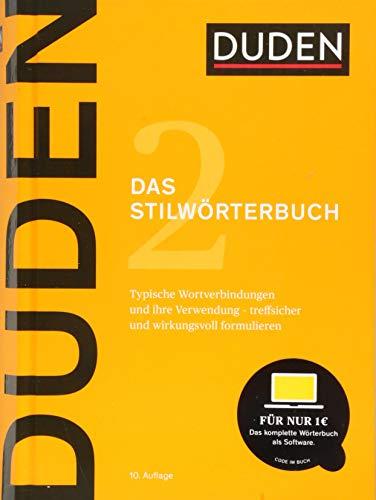Duden – Das Stilwörterbuch: Feste Wortverbindungen und ihre Verwendung: Typische Wortverbindungen und ihre Verwendung - treffsicher und wirkungsvoll formulieren (Duden - Deutsche Sprache in 12 Bänden)