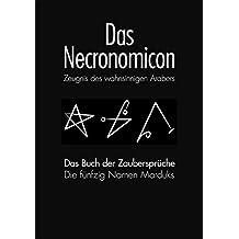 DAS NECRONOMICON und DAS NECRONOMICON BUCH DER ZAUBERSPRÜCHE: Zeugnis des Wahnsinnigen Arabers