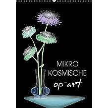Mikro Kosmische op-Art (Wandkalender 2019 DIN A2 hoch): Dieser Kalender präsentiert eine Zusammenstellung harmonischer und in sich abgeschlossener ... (Monatskalender, 14 Seiten ) (CALVENDO Kunst)