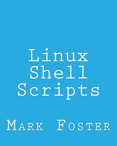 Linux Shell Scripts: How To Program With the KORN Shell and AWK by Mark Foster (2013-09-15)
