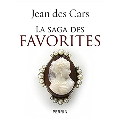La saga des favorites (Hors collection)