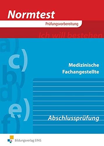 Normtest / Arzthelferin / Medizinische Fachangestellte: Normtest Medizinische Fachangestellte: Abschlussprüfung