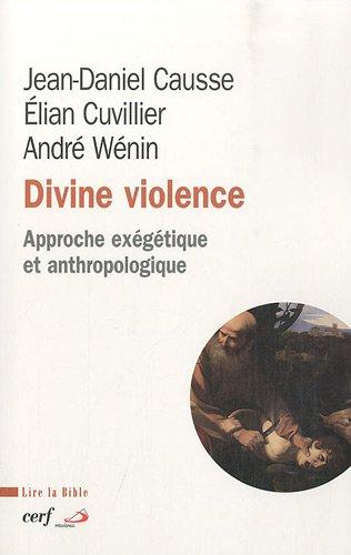 Divine violence : Approche exégétique et anthropologique