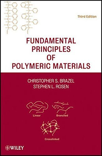 Fundamental Principles of Polymeric Materials by Christopher S. Brazel (2012-05-22)