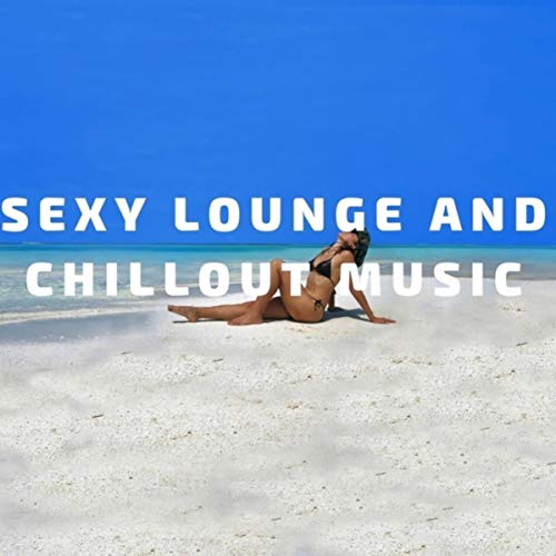 Sexy Lounge and Chillout Music - Lady Pink Flower
