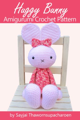 Huggy Bunny Amigurumi Crochet Pattern Big Huggy Dolls Book 4 Ebook