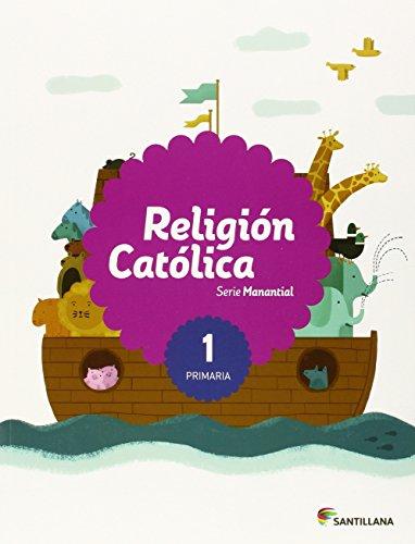 RELIGION CATOLICA SERIE MANANTIAL 1 PRIMARIA