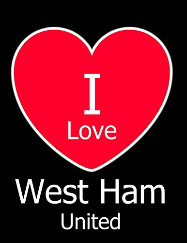 I Love West Ham United: Black Notebook/Notepad for Writing 100 Pages West Ham Football Gift for Men, Women, Boys & Girls por Kensington Press