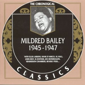 Classics 1945 - 1947 by Mildred Bailey (2004-01-07)