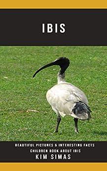 Descargar PDF Gratis Ibis: Beautiful Pictures & Interesting Facts Children Book About Ibis