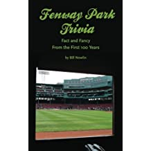 Fenway Park Trivia: Fact and Fancy From the First 100 Years by Bill Nowlin (2012-01-01)