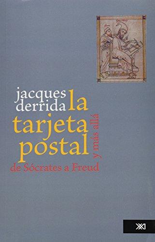 La tarjeta postal: De Sócrates a Freud y más allá (Psicología y psicoanálisis) por Jacques Derrida