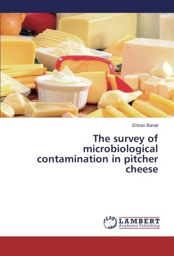 The survey of microbiological contamination in pitcher cheese by Ehsan Barati (2014-06-05)