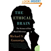 The Ethical Brain: The Science of Our Moral Dilemmas (P.S.)