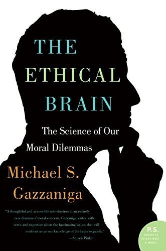 The Ethical Brain: The Science of Our Moral Dilemmas (P.S.) por Michael S. Gazzaniga