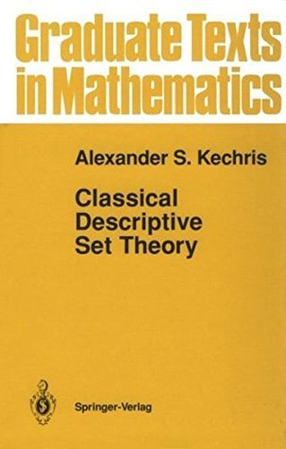 Classical Descriptive Set Theory (Graduate Texts in Mathematics) (v. 156) by Alexander Kechris (1995-01-06)