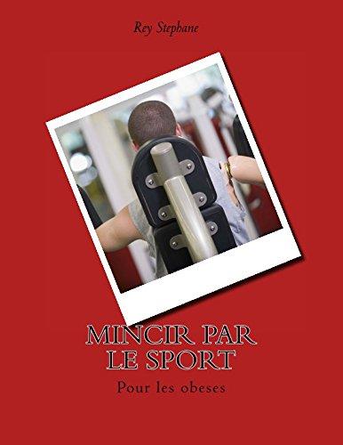 Mincir par le sport: Pour les obeses