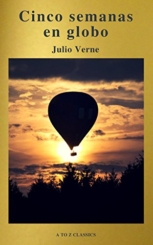 Cinco semanas en globo by Julio Verne (A to Z Classics)