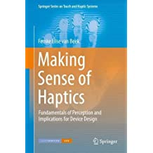 Making Sense of Haptics: Fundamentals of Perception and Implications for Device Design