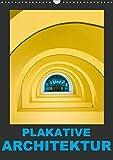 Plakative Architektur (Wandkalender 2019 DIN A3 hoch): Architektur aus dem Zusammenhang gerissen... (Monatskalender, 14 Seiten ) (CALVENDO Orte)