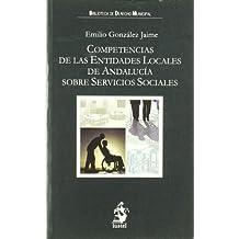 Competencias de las Entidades Locales de Andalucía sobre Servicios Sociales (Bibliote.Derecho Municipal)