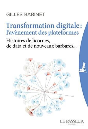 Transformation digitale : l'avènement des plateformes par Gilles Babinet
