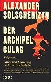 Der Archipel GULAG Folgeband Arbeit und Ausrottung Seele und Stacheldraht - Alexander Solschenizyn