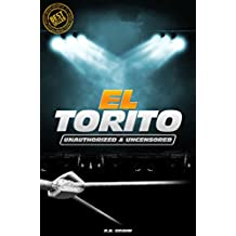 El Torito - Wrestling Unauthorized & Uncensored (All Ages Deluxe Edition with Videos) (English Edition)