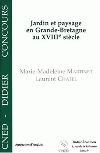 Jardin et paysage en Grande-Bretagne au XVIIIe siècle par Marie-Madeleine Martinet, Laurent Chatel