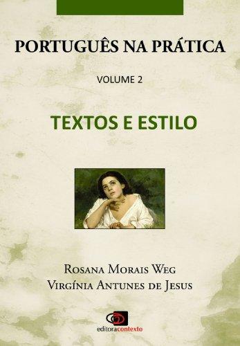 Português na Prática - Vol.2 - Textos e estilo (Portuguese Edition) por Rosana Morais Weg