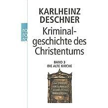 Kriminalgeschichte des Christentums: Die Alte Kirche