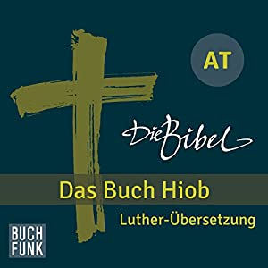 Die Bibel. Das Buch Hiob