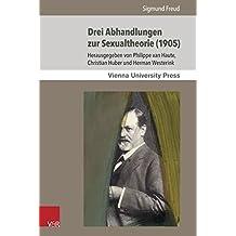 Drei Abhandlungen zur Sexualtheorie (1905) (Sigmund Freuds Werke) (Sigmund Freuds Werke / Wiener Interdisziplinäre Kommentare)