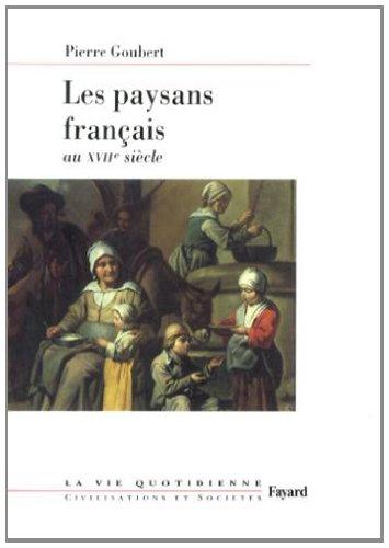 Les paysans français au XVIIe siècle par Pierre Goubert