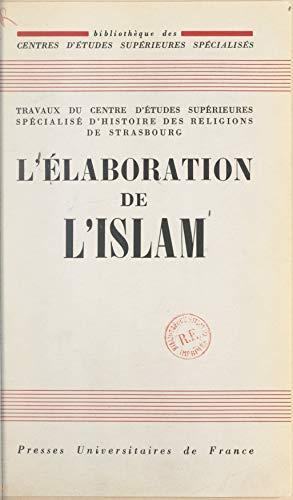 L'élaboration de l'Islam: Colloque de Strasbourg, 12-13-14 juin 1959