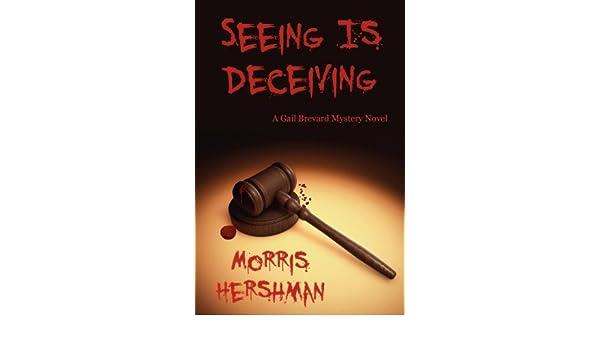 Seeing Is Deceiving: A Gail Brevard Mystery