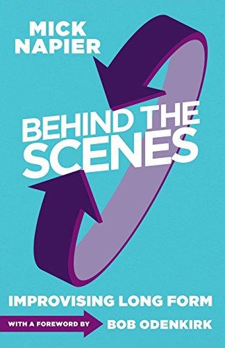 Behind the Scenes: Improvising Long Form por Mick Napier