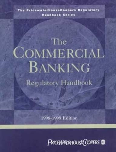 the-commercial-banking-regulatory-handbook-1998-1999-pricewaterhousecoopers-regulatory-handbook