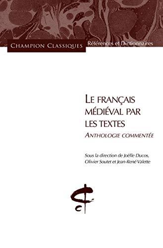 Le Français médiéval par les textes. Anthologie commentée