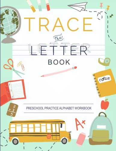 trace letters of the alphabet preschool practice handwriting workbook pre k kindergarten and kids ages 3 5 reading and writing by modern kid press read