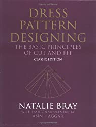 Dress Pattern Designing (Classic Edition): The Basic Principles of Cut and Fit by Natalie Bray (2003-02-28)